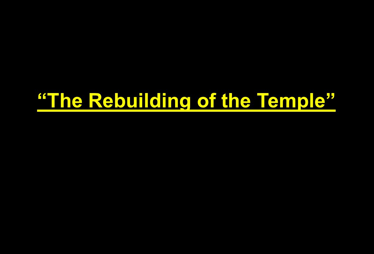 The Rebuilding of the Temple