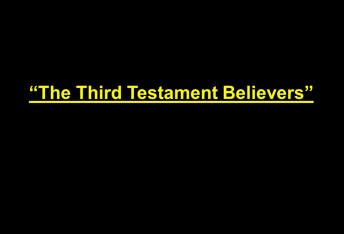 The Third Testament Believers