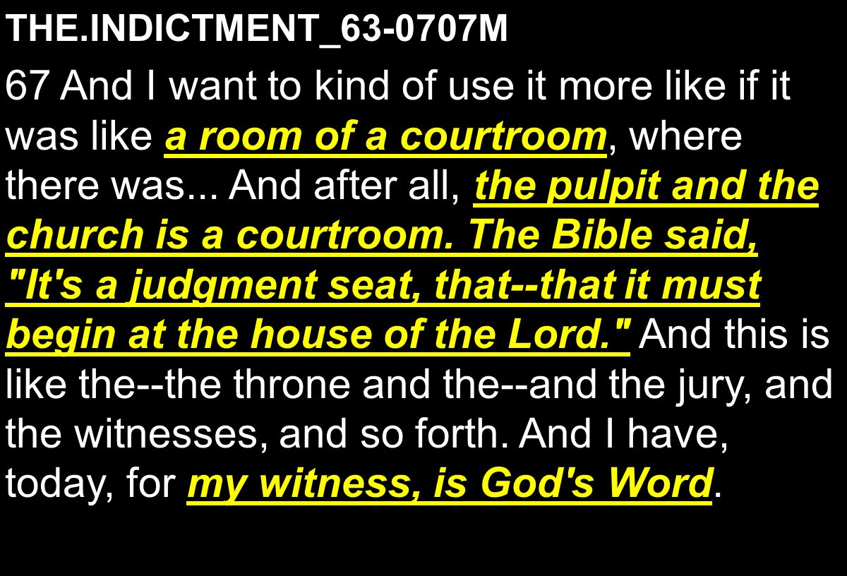 THE.INDICTMENT_63-0707M a room of a courtroom the pulpit and the church is a courtroom.