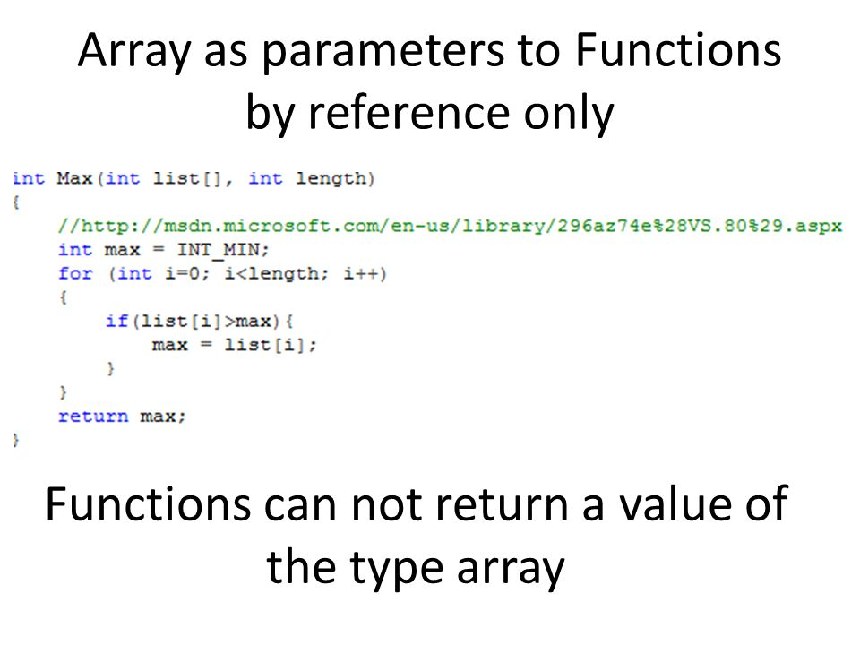 Array as parameters to Functions by reference only Functions can not return a value of the type array