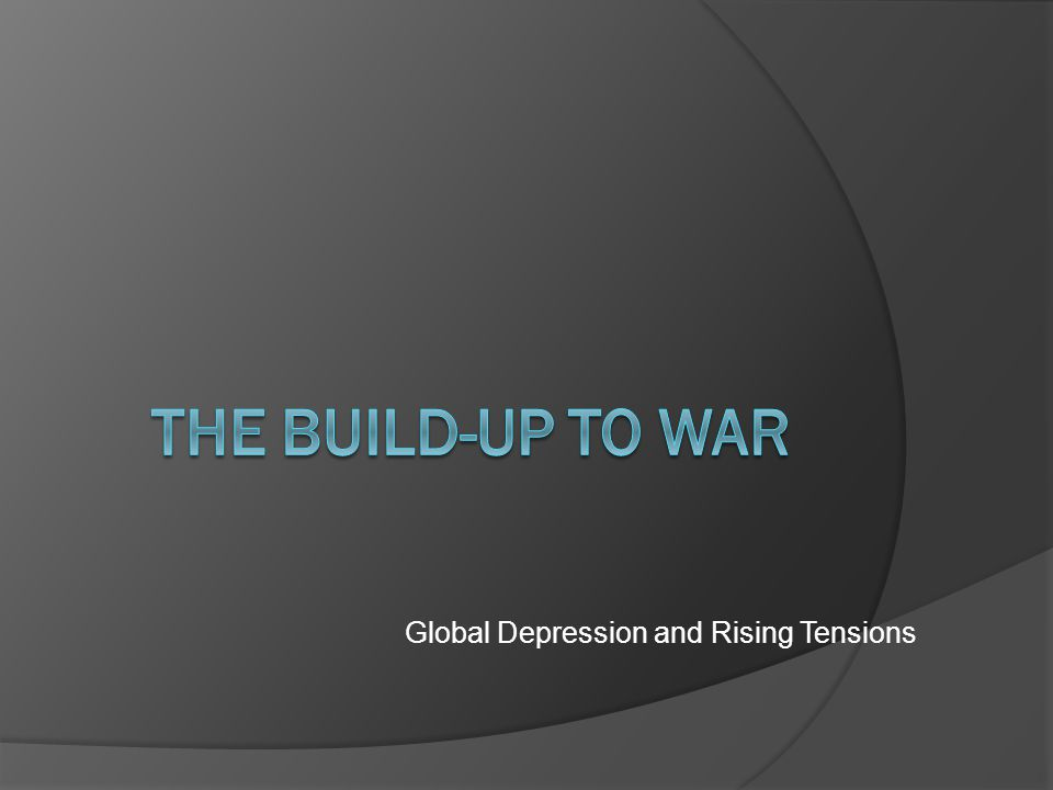 Global Depression and Rising Tensions