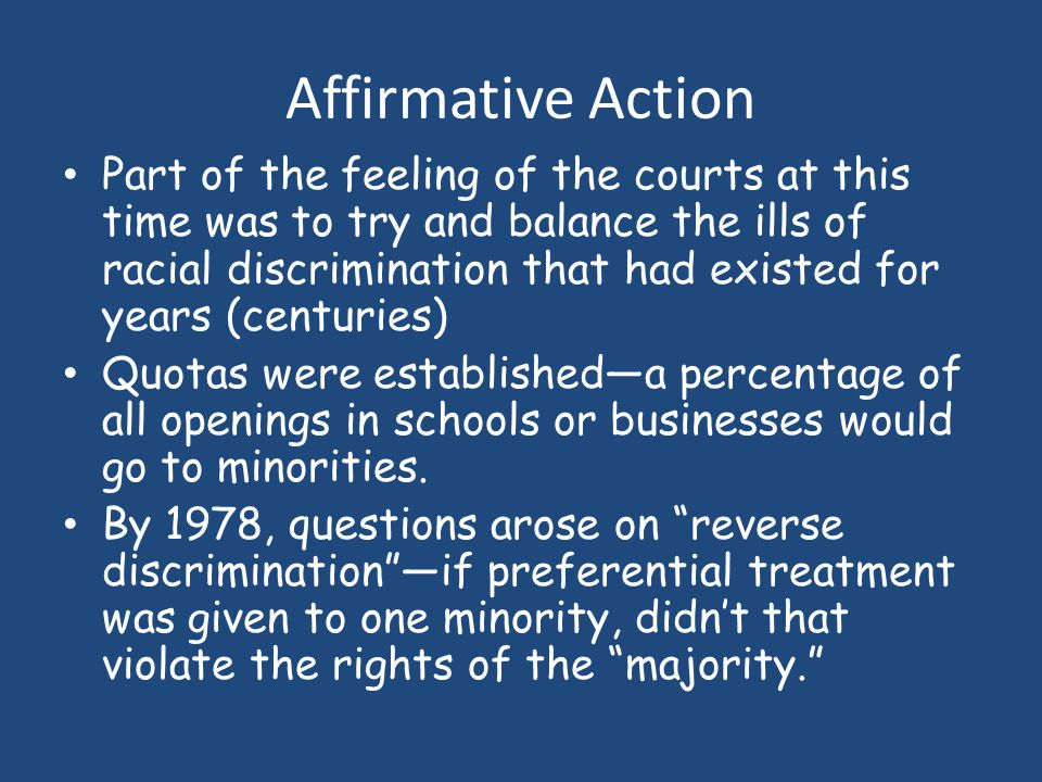 Affirmative Action After Brown v. Board of Education— separate IS NOT equal--a new age of civil rights (those given to us by the Bill of Rights) began