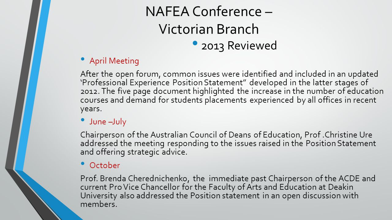 NAFEA Conference – Victorian Branch 2013 Reviewed April Meeting After the open forum, common issues were identified and included in an updated 'Professional Experience Position Statement developed in the latter stages of 2012.