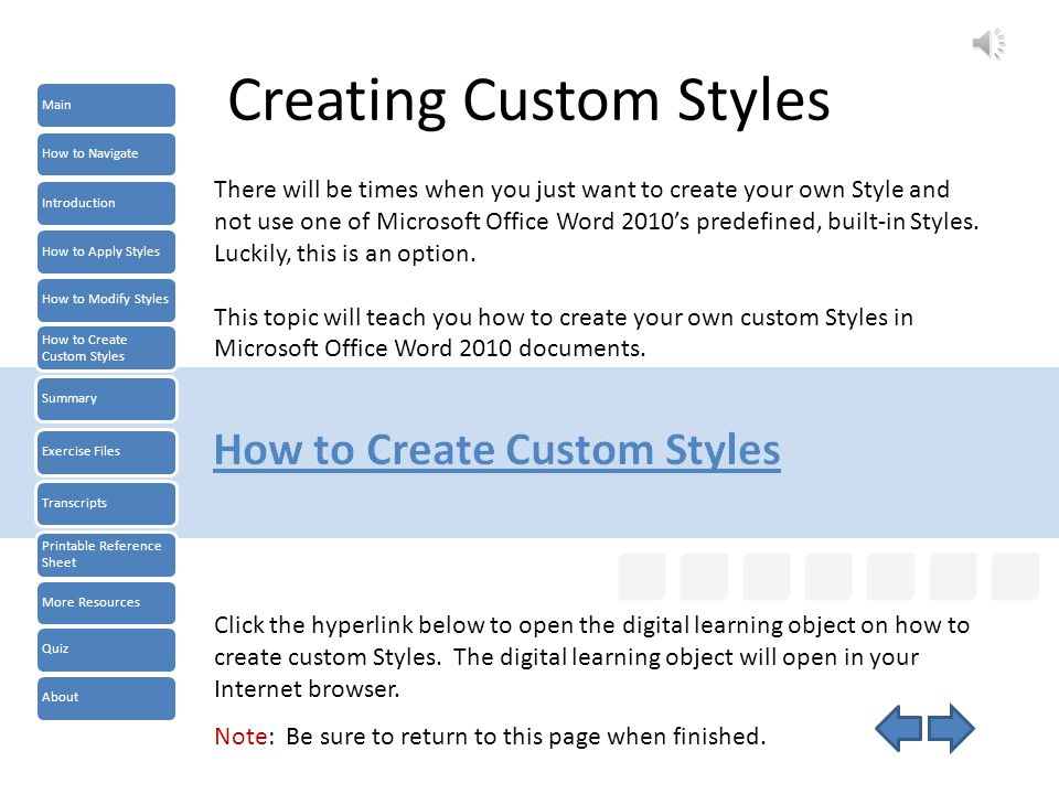Modifying Styles Click the hyperlink above to open the digital learning object on how to modify Styles.