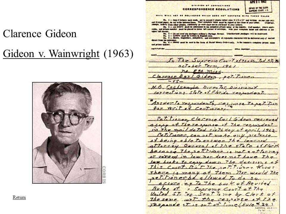 Clarence Gideon Gideon v. Wainwright (1963) Return