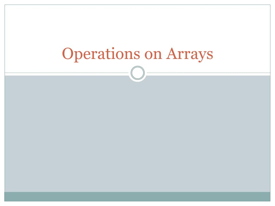 Operations on Arrays