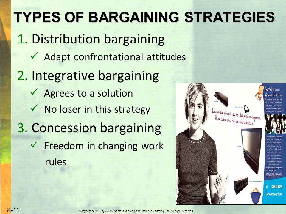 Copyright © 2004 by South-Western, a division of Thomson Learning, Inc. All rights reserved. 8-12 1.Distribution bargaining Adapt confrontational atti