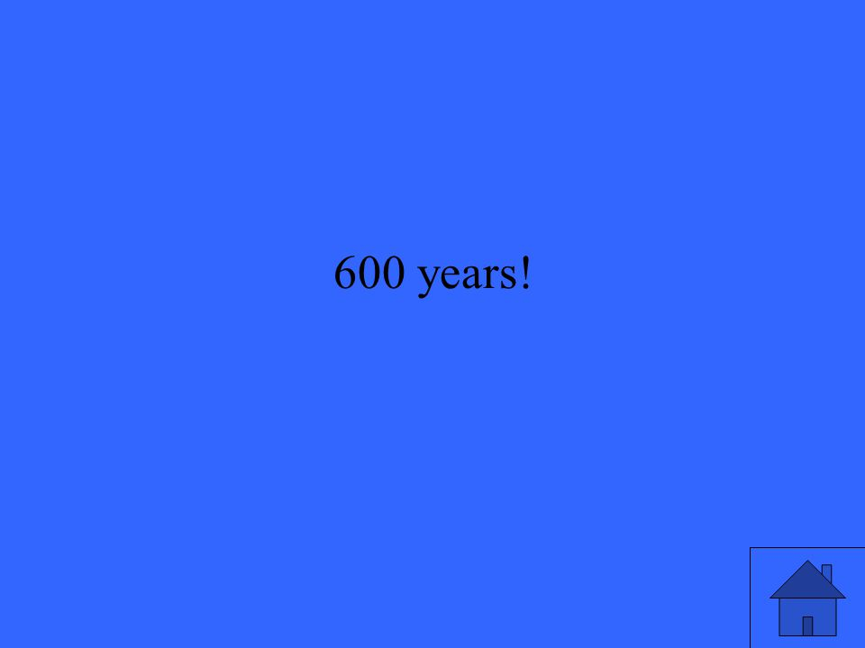 600 years!