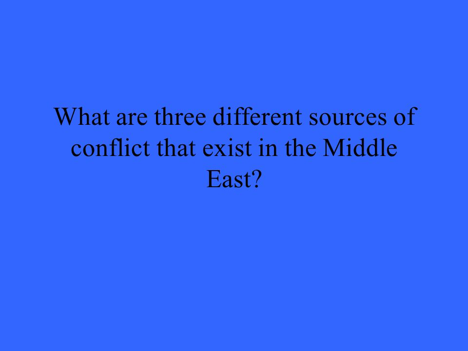 What are three different sources of conflict that exist in the Middle East?