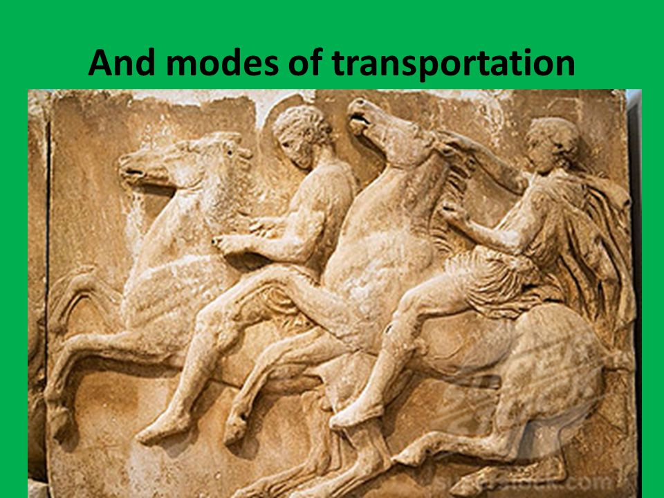 And modes of transportation