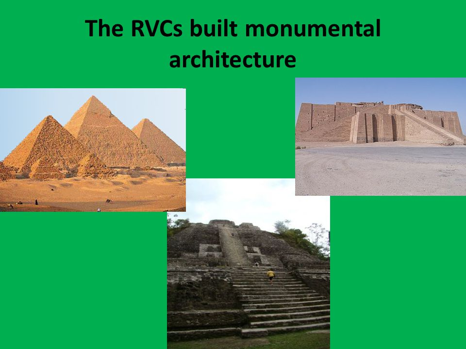 The RVCs built monumental architecture