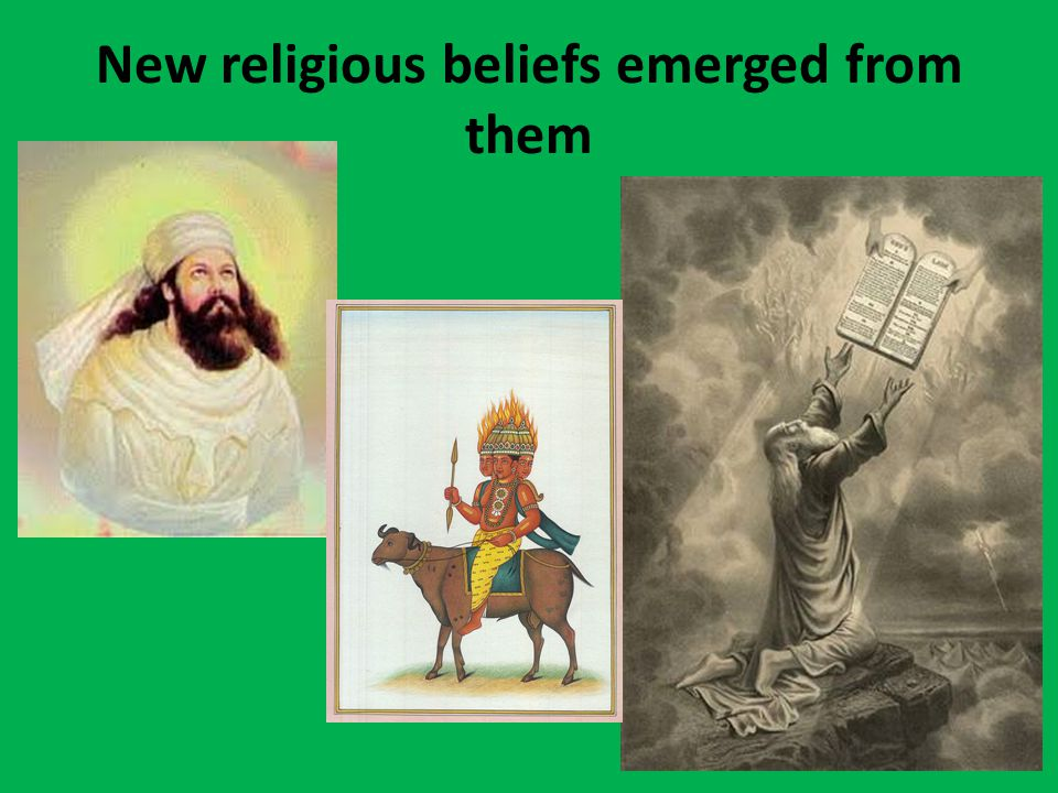 New religious beliefs emerged from them