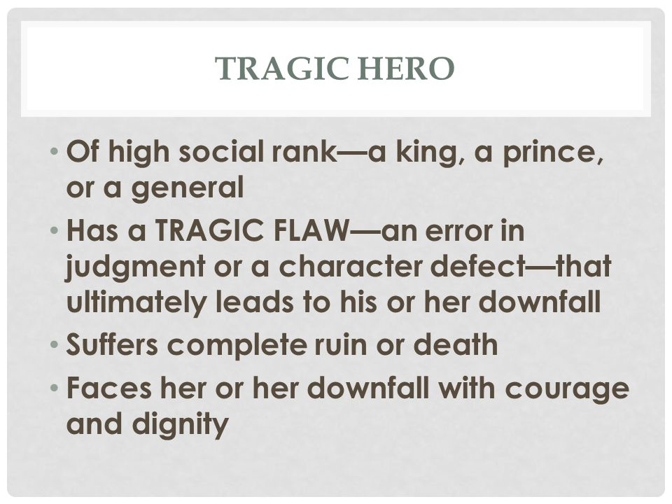 TRAGIC HERO Usually the tragic hero is the title character Many argue that in The Tragedy of Julius Caesar the tragic hero may not be Julius Caesar, but rather Brutus