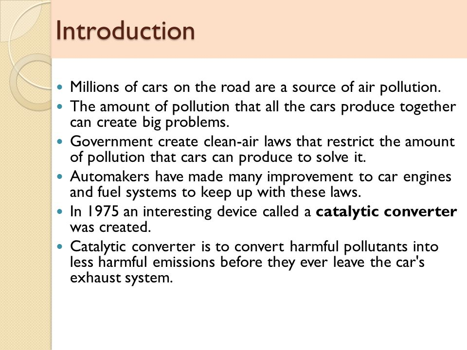 Introduction Millions of cars on the road are a source of air pollution.