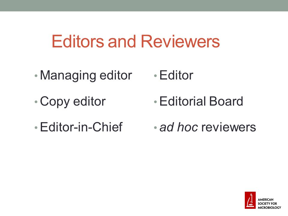 Editors and Reviewers Managing editor Copy editor Editor-in-Chief Editor Editorial Board ad hoc reviewers