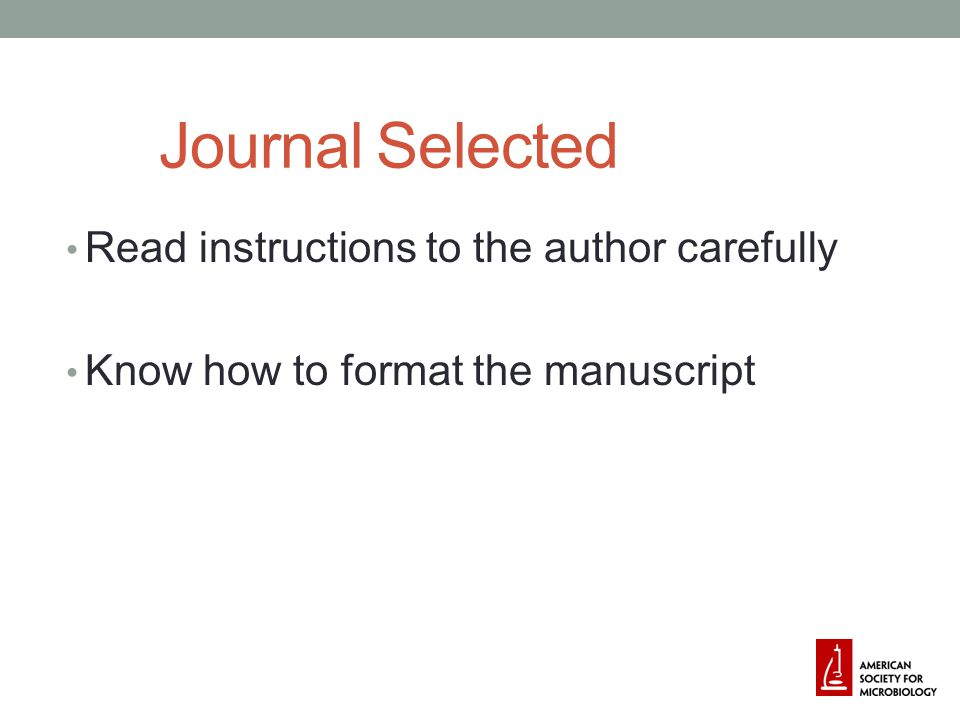 Journal Selected Read instructions to the author carefully Know how to format the manuscript