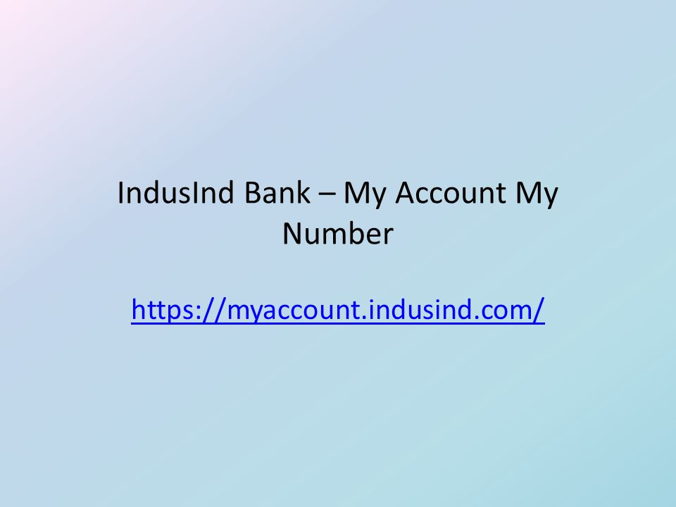IndusInd Bank – My Account My Number https://myaccount.indusind.com/