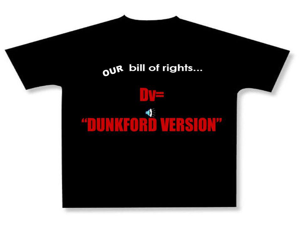 Dv= DUNKFORD VERSION OUR