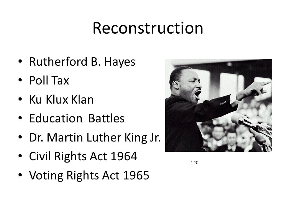 Reconstruction Rutherford B. Hayes Poll Tax Ku Klux Klan Education Battles Dr.