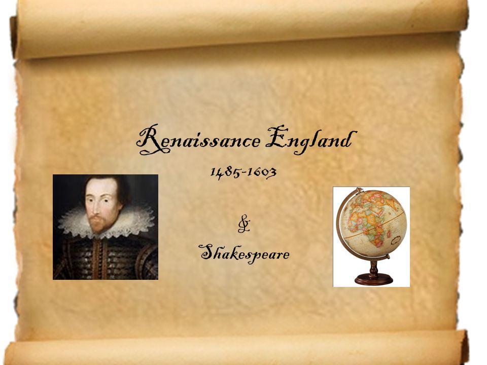 Renaissance England 1485-1603 & Shakespeare