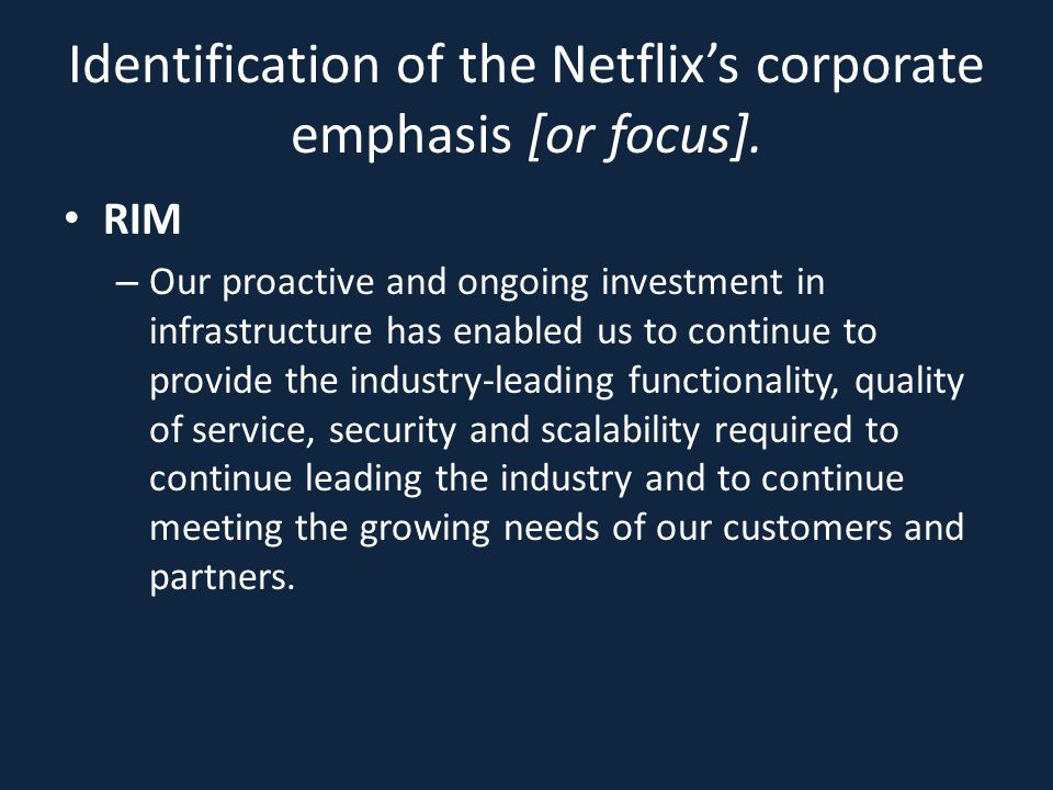 Identification of the Netflix's corporate emphasis [or focus].