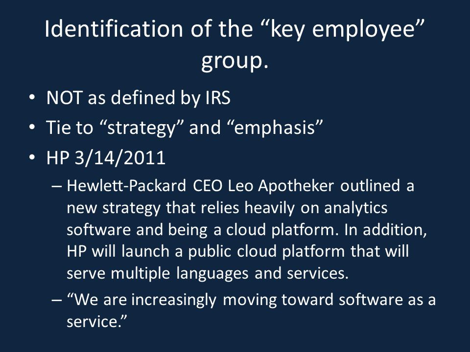 Identification of the key employee group.