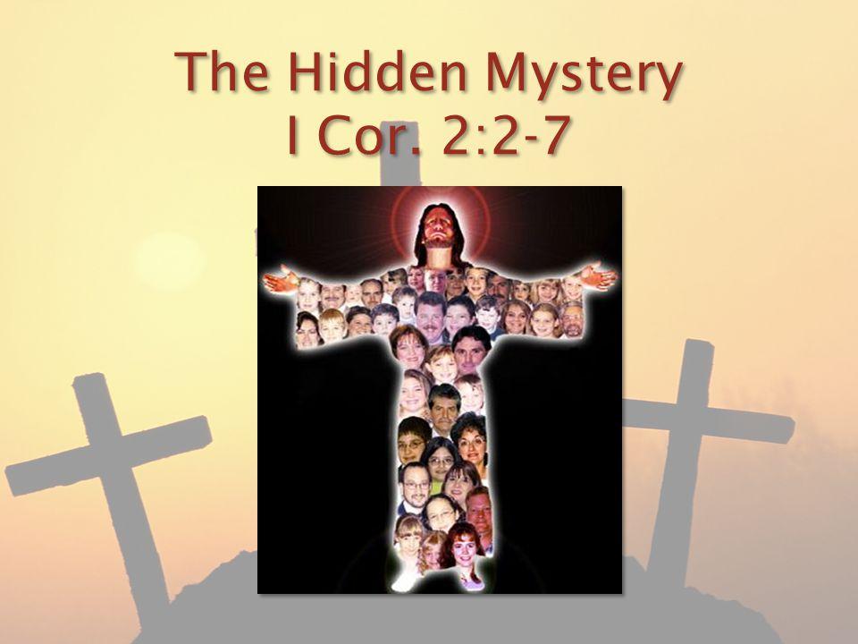 The Hidden Mystery I Cor. 2:2-7