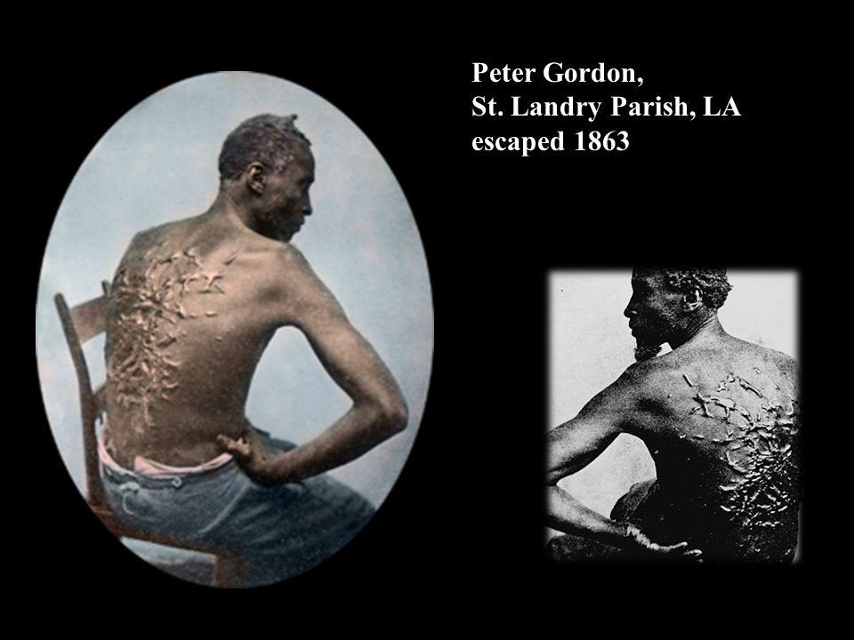 Peter Gordon, St. Landry Parish, LA escaped 1863
