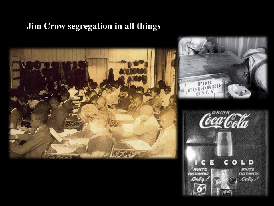 Jim Crow segregation in all things