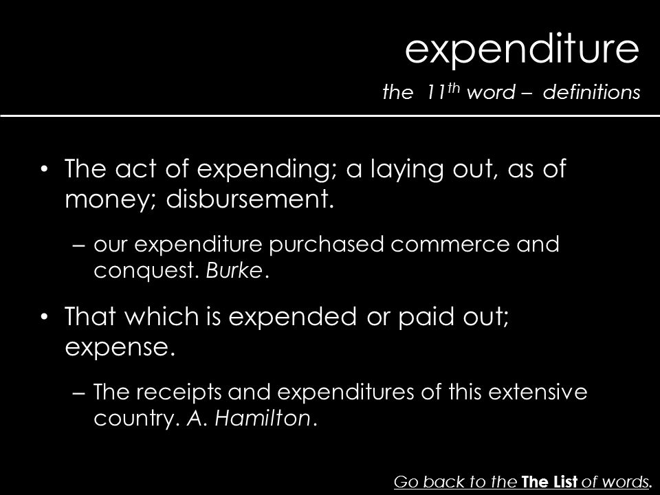 the 11 th word – definitions expenditure Go back to the The List of wordsGo back to the The List of words.