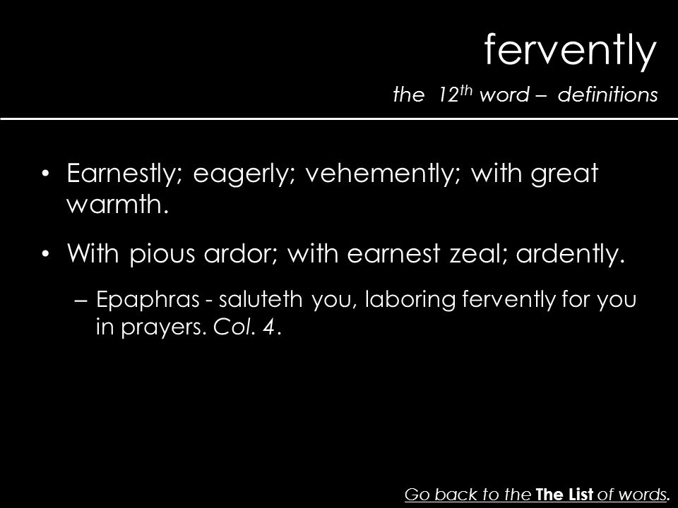 the 12 th word – definitions fervently Go back to the The List of wordsGo back to the The List of words.