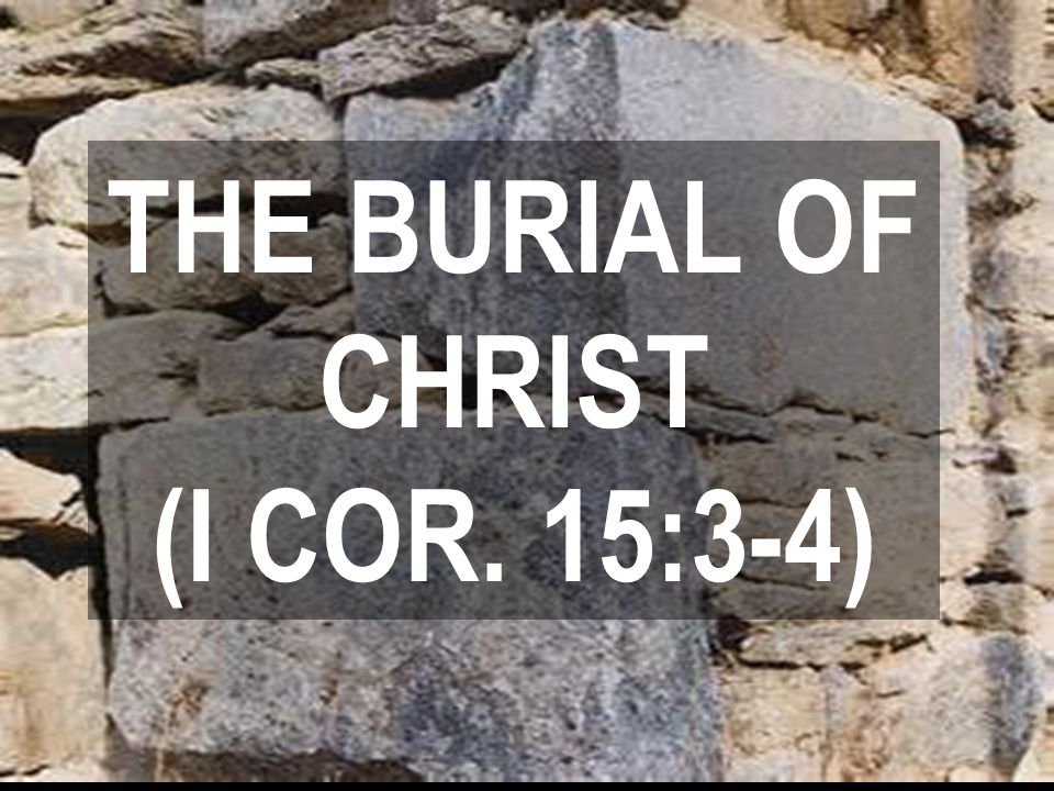 1 Cor 15:3-4 For I delivered unto you first of all that which I also received, how that Christ died for our sins according to the scriptures; And that he was buried, and that he rose again the third day according to the scriptures