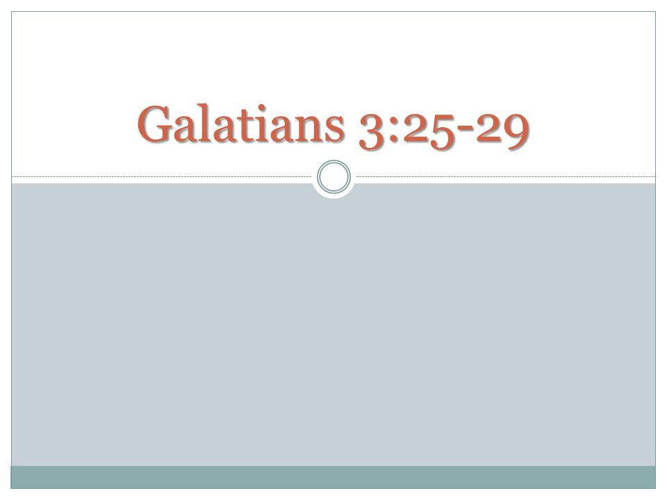Galatians 3:25-29