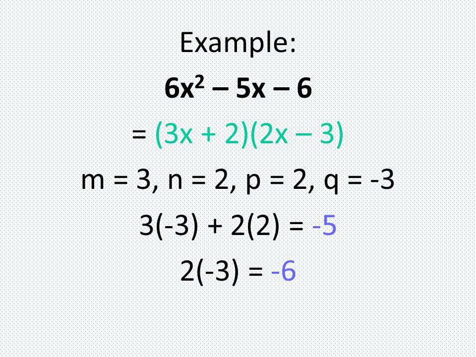 Perfect Square Trinomials x 2 + 2xy + y 2 = (x + y) 2 Example: x 2 – 8x + 16 = (x – 4) 2