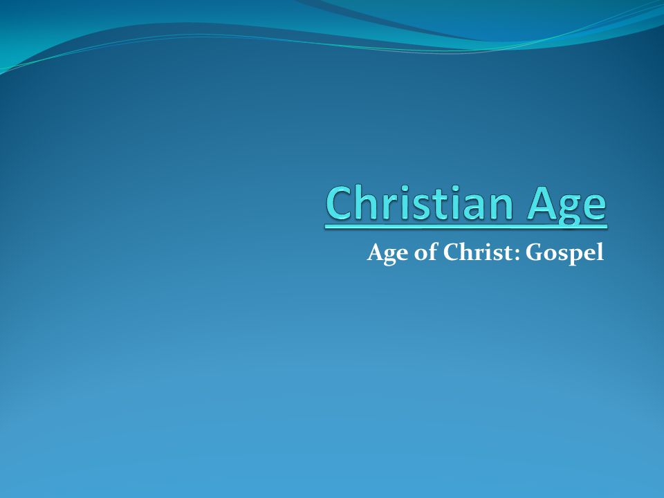 Age of Christ: Gospel