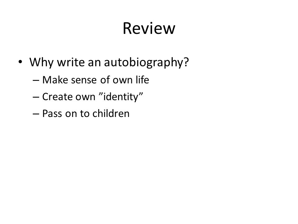 Review Why write an autobiography.