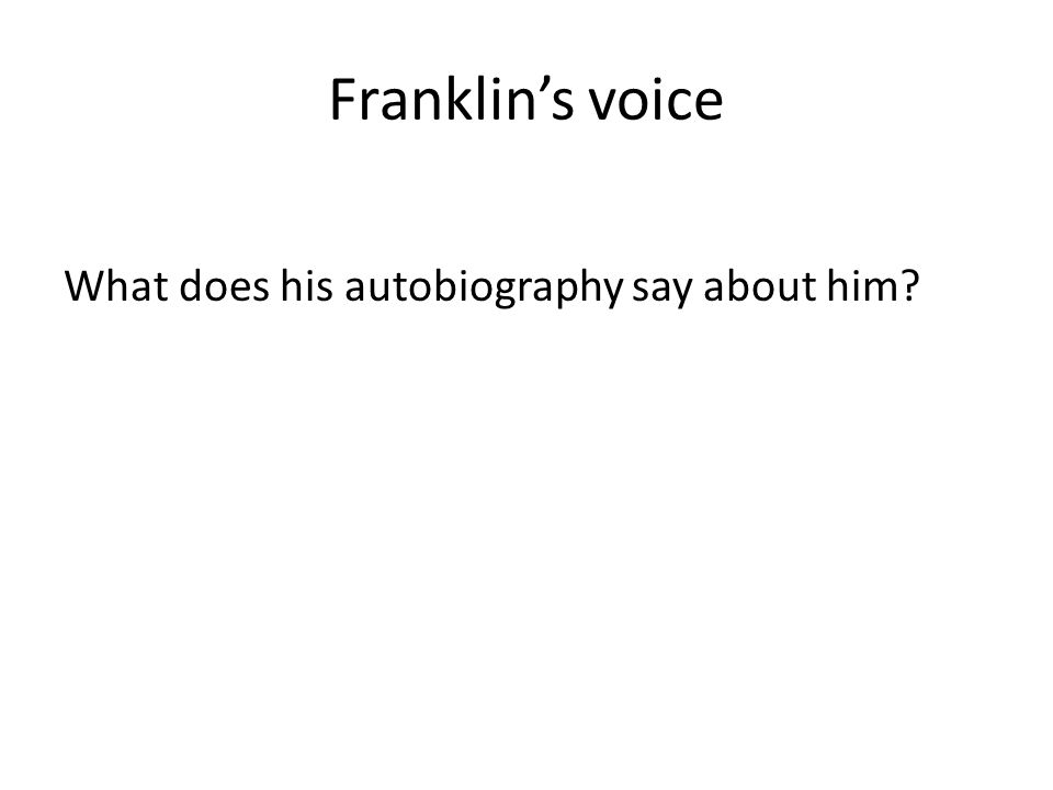 Franklin's voice What does his autobiography say about him
