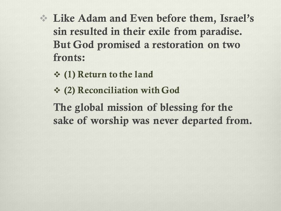  Like Adam and Even before them, Israel's sin resulted in their exile from paradise.