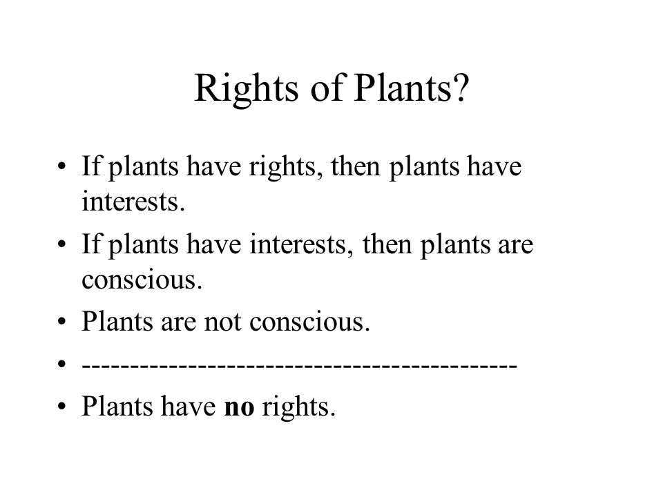 Rights of Plants. If plants have rights, then plants have interests.