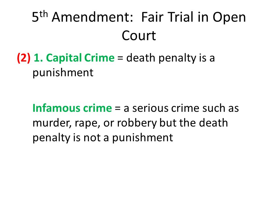 5 th Amendment: Fair Trial in Open Court (2) 1.