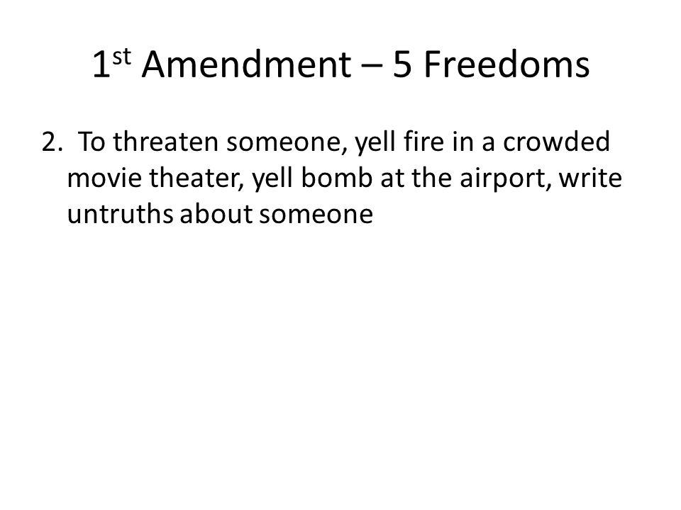 1 st Amendment – 5 Freedoms 3. Jail, fines, sued