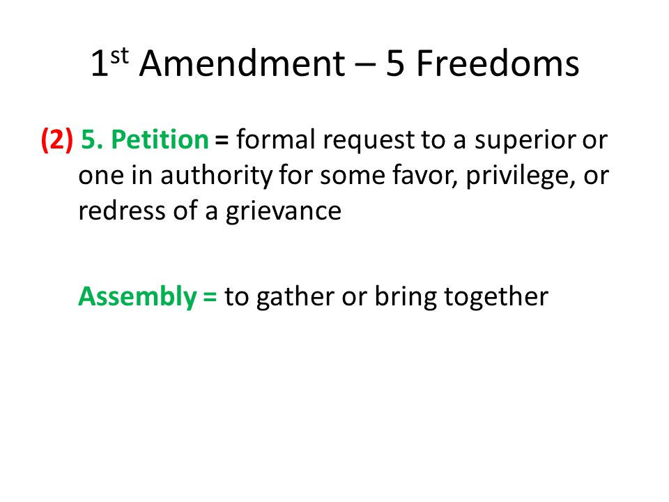 1 st Amendment – 5 Freedoms (2) 5.