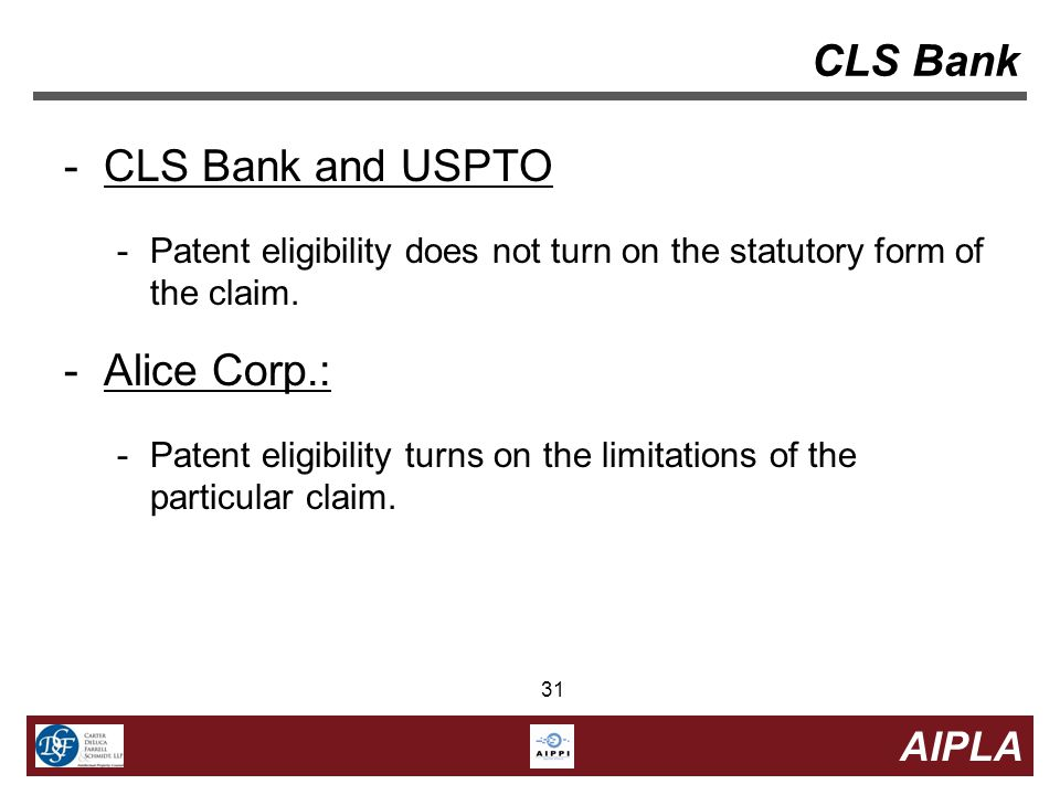 31 AIPLA 31 CLS Bank -CLS Bank and USPTO -Patent eligibility does not turn on the statutory form of the claim.