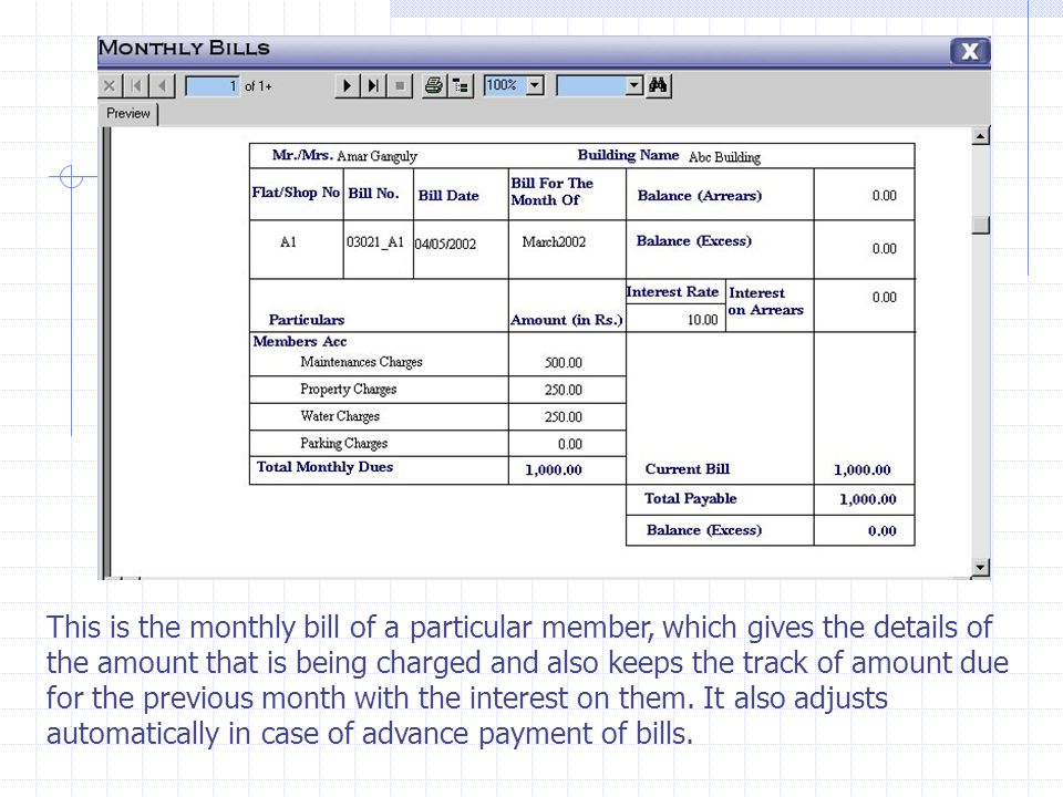 This is the monthly bill of a particular member, which gives the details of the amount that is being charged and also keeps the track of amount due for the previous month with the interest on them.