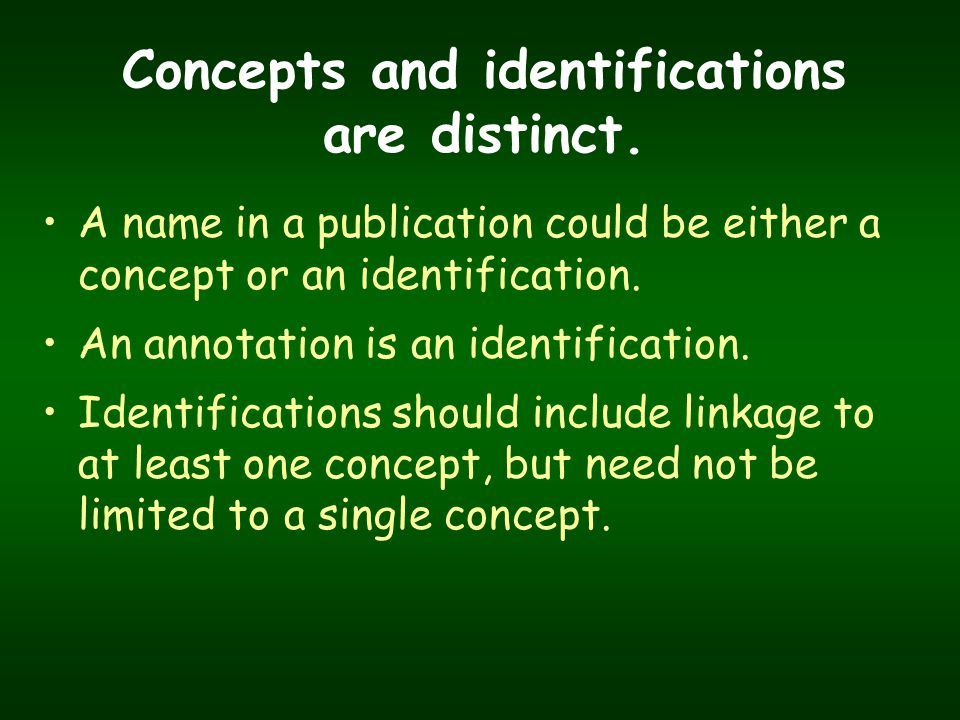 A name in a publication could be either a concept or an identification. An annotation is an identification. Identifications should include linkage to