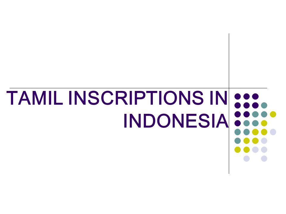 TAMIL INSCRIPTIONS IN INDONESIA