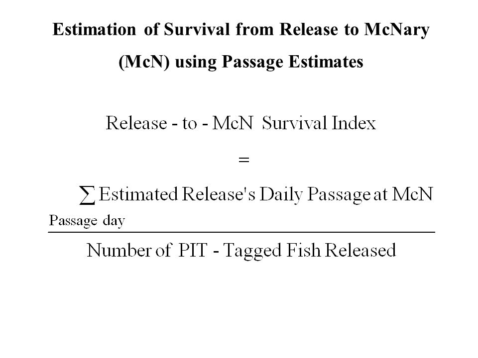 Estimation of Survival from Release to McNary (McN) using Passage Estimates
