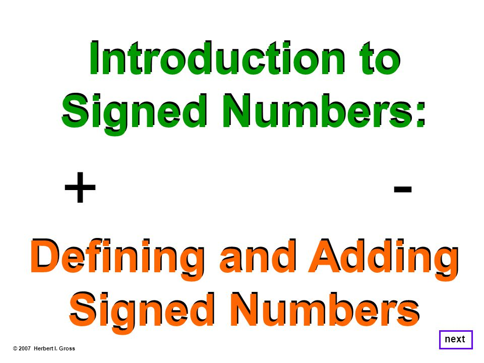 However, a problem that we encounter is that we have not yet been given a rule that tells us how to add two numbers if they have different signs.