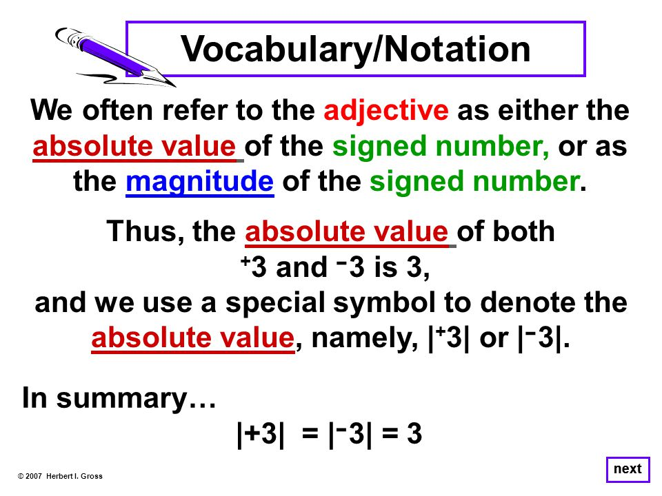 We often refer to the adjective as either the absolute value of the signed number, or as the magnitude of the signed number.