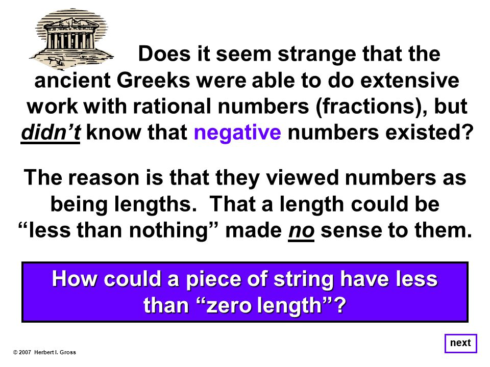 Does it seem strange that the ancient Greeks were able to do extensive work with rational numbers (fractions), but didn't know that negative numbers e